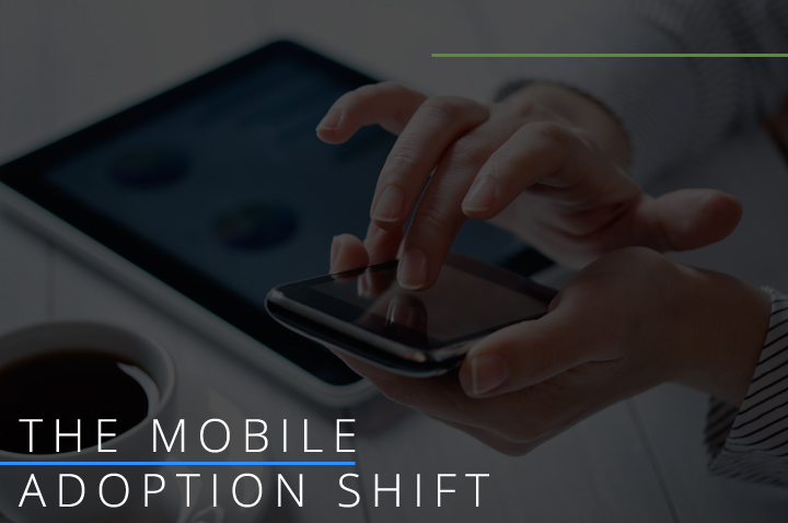 The Mobile Adoption Shift