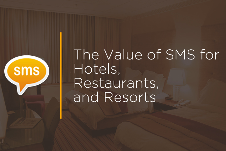 Value of SMS for Hotels, Restaurants, and Resorts