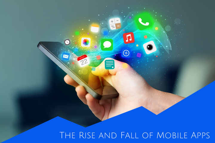 The Rise and Fall of Mobile Apps