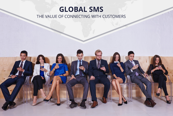 Global SMS: The Value of Connecting with Customers