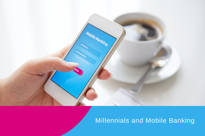 Millennials and Mobile Banking